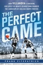 The Perfect Game ebook by Frank Fitzpatrick