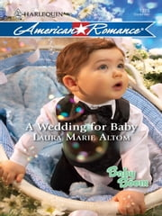 A Wedding for Baby ebook by Laura Marie Altom