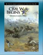 The Civil War Begins: Opening Clashes, 1861 - Fort Sumter, Virginia and Bull Run, The Fight for Missouri, From Belmont to Port Royal ebook by Progressive Management