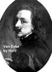 Van Dyke - A Collection of 15 Pictures and a Portrait of the Painter (Illustrated) ebook by Hurll,Estelle M.
