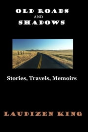 Old Roads and Shadows ebook by Laudizen King