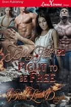 Cherry Hill 20: Fight to be Free ebook by Dixie Lynn Dwyer