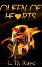 Queen of Hearts ebook by L.D. Raye