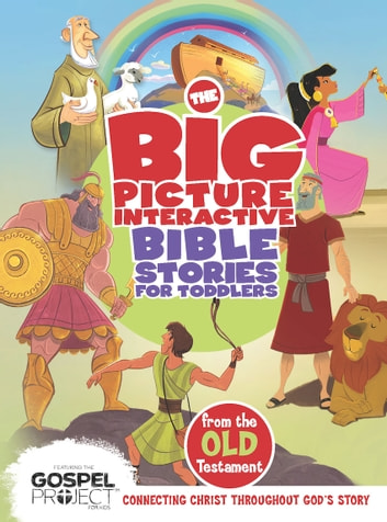 The Big Picture Interactive Bible Stories for Toddlers Old Testament - Connecting Christ Throughout God's Story ebook by