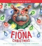 A Very Fiona Christmas Educator's Guide ebook by Richard Cowdrey, Zondervan
