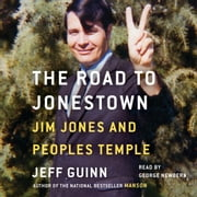 The Road to Jonestown - Jim Jones and Peoples Temple audiobook by Jeff Guinn