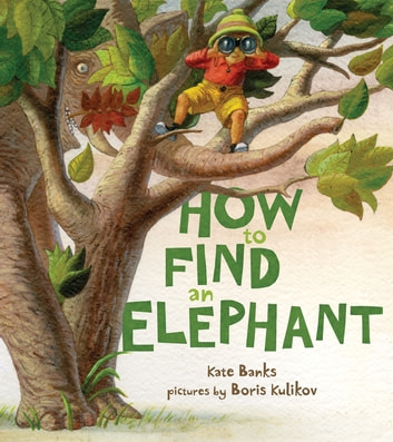 How to Find an Elephant ebook by Kate Banks