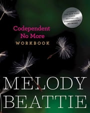 Codependent No More Workbook ebook by Melody Beattie