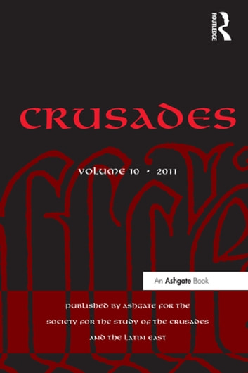 Crusades - Volume 10 ebook by Benjamin Z. Kedar,Jonathan Phillips,Jonathan Riley-Smith