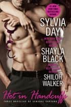 Hot in Handcuffs ebooks by Shayla Black, Sylvia Day, Shiloh Walker