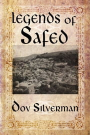 Legends of Safed ebook by Dov Silverman