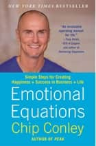 Emotional Equations ebook by Chip Conley