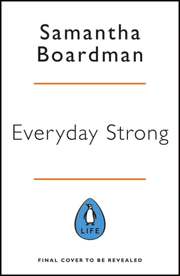 Everyday Strong - Six Principles to Build Everyday Resilience eBook by Dr Samantha Boardman