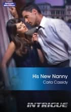 His New Nanny ebook by Carla Cassidy