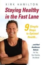 Staying Healthy in the Fast Lane ebook by Kirk Hamilton