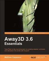Away3D 3.6 Essentials ebook by Matthew Casperson