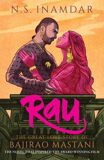 Rau The Great Love Story Of Bajirao Mastani Ebook By N S Inamdar 9781509852277 Rakuten Kobo India