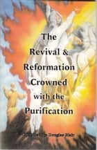 The Revival & Reformation Crowned with the Purification ebook by Douglas Blair Sr