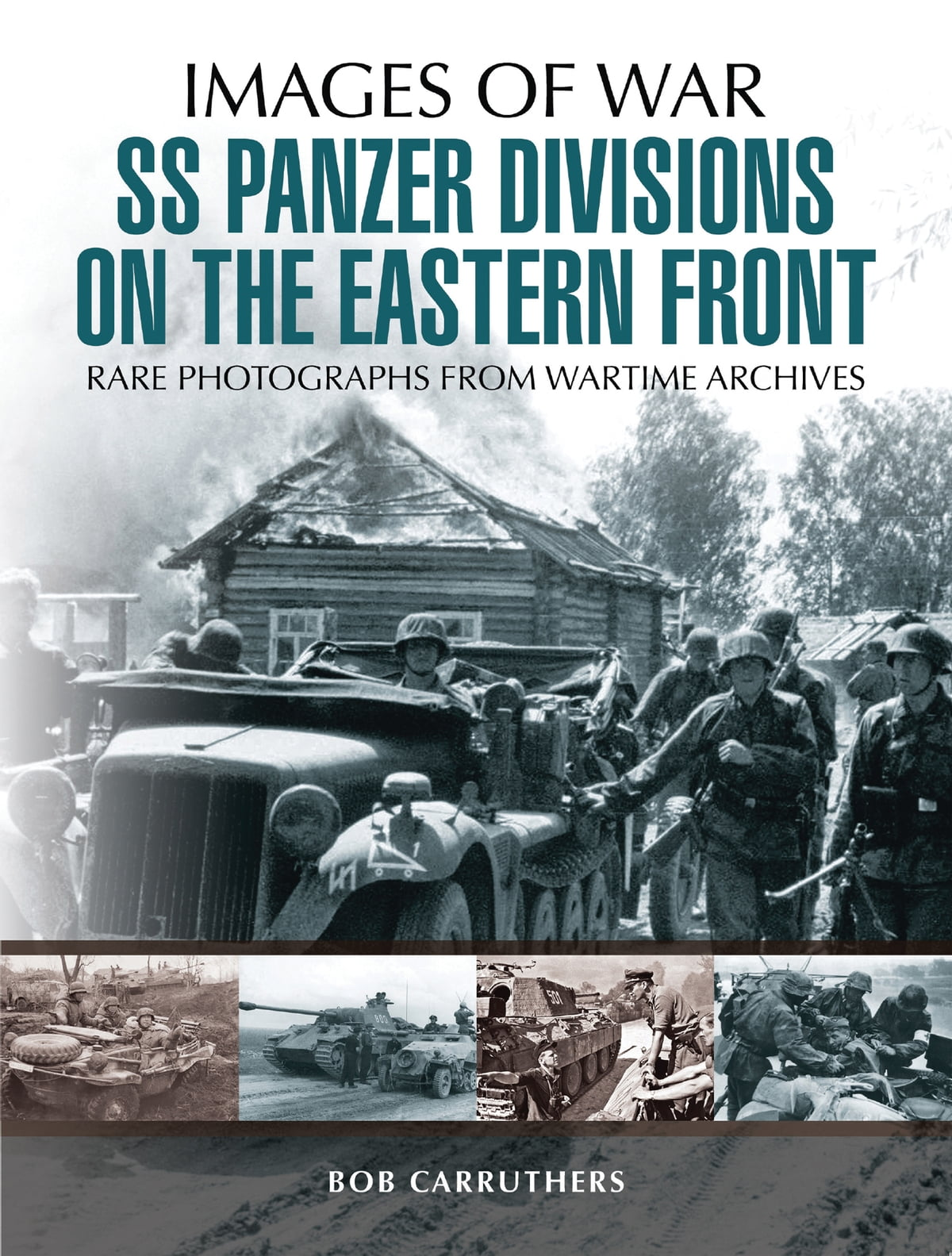 SS Panzer Divisions on the Eastern Front eBook by Bob Carruthers -  9781473868427 | Rakuten Kobo