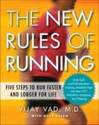 The New Rules of Running ebook by Dave Allen,Vijay Vad, M.D.