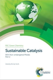 Sustainable Catalysis: With Non-endangered Metals, Part 2 ebook by Hunt, Andrew