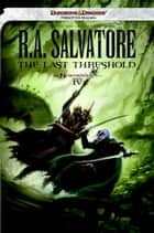 The Last Threshold ebook by R. A. Salvatore