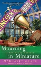 Mourning In Miniature ebook by Margaret Grace