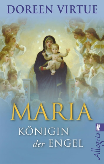 Maria - Königin der Engel eBook by Doreen Virtue