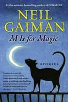 M Is for Magic ebook by Neil Gaiman,Teddy Kristiansen