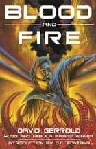 Blood and Fire ebook by David Gerrold
