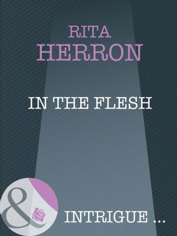 In the Flesh (Mills & Boon Intrigue) (Nighthawk Island, Book 11) ebook by Rita Herron
