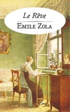 Le Rêve ebook by Emile Zola
