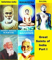 Great Saints of India - Part I ebook by Harry Krishna