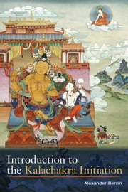 Introduction to the Kalachakra Initiation ebook by Alexander Berzin,H.H. the Fourteenth Dalai Lama