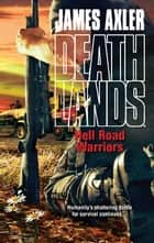 Hell Road Warriors ebook by James Axler
