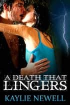 A Death That Lingers ebook by Kaylie Newell