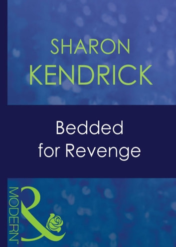 Bedded For Revenge (Mills & Boon Modern) (Greek Tycoons, Book 23) ebook by Sharon Kendrick