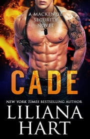 Cade - A MacKenzie Family Novel ebook by Liliana Hart