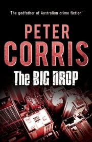 The Big Drop - Cliff Hardy 7 ebook by Peter Corris