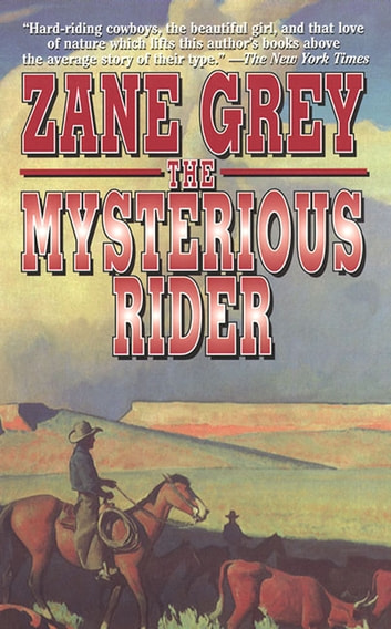 The Mysterious Rider ebook by Zane Grey