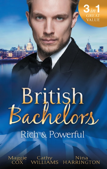 British Bachelors - Rich And Powerful - 3 Book Box Set 電子書 by Cathy Williams,Nina Harrington,Maggie Cox