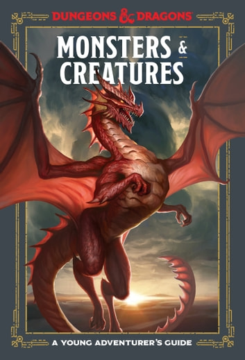 Monsters & Creatures (Dungeons & Dragons) - A Young Adventurer's Guide ebook by Jim Zub,Stacy King,Andrew Wheeler,Official Dungeons & Dragons Licensed