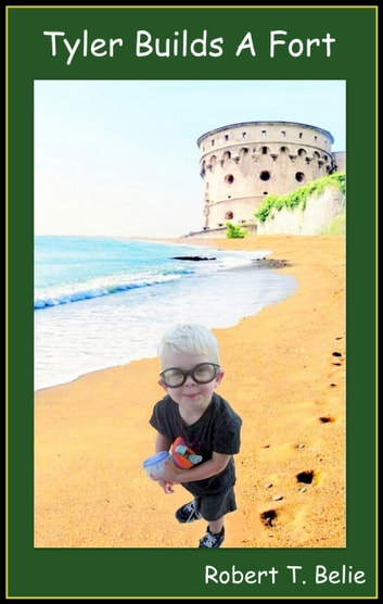 Tyler Builds A Fort ebook by Robert T. Belie