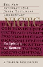 The Epistle to the Romans ebook by Richard N. Longenecker