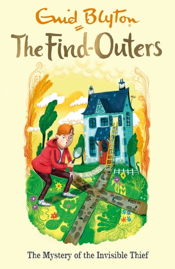 The Five Find-Outers: 08: The Mystery of the Invisible Thief ebook by Enid Blyton,Enid Blyton