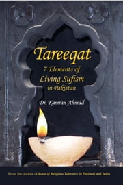 Tareeqat - 7 Elements of Living Sufism in Pakistan ebook by Dr. Kamran Ahmad