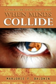 When Minds Collide (Phoenician Short #0.1) ebook by Marjorie F. Baldwin