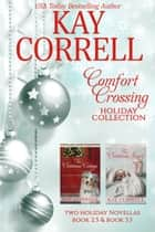 Comfort Crossing Holiday Collection ebook by Kay Correll