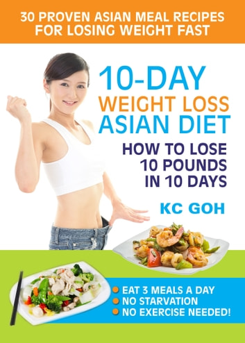 10day weight loss asian diet how to lose 10 pounds in 10