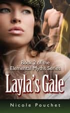 Layla's Gale ebook by Nicole Pouchet